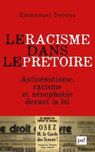 Le racisme dans le prétoire. Antisémitisme, racisme et xénophobie devant la justice