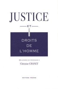 Emmanuel Decaux et Patrice Gillibert - Justice et droits de l'homme - Mélanges en hommage à Christine Chanet.