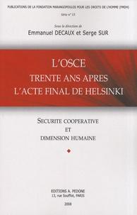 Emmanuel Decaux et Serge Sur - L'OSCE trente ans après l'acte final de Helsinki - Sécurité coopérative et dimension humaine.
