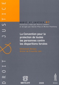 Emmanuel Decaux et Olivier de Frouville - La Convention pour la protection de toutes les personnes contre les disparitions forcées.