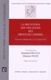 Emmanuel Decaux et Sébastien Touzé - La prévention des violations des droits de l'homme - Actes du colloque des 13 et 14 juin 2013.