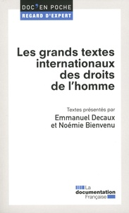 Emmanuel Decaux et Noémie Bienvenu - Les grands textes internationaux des droits de l'homme.