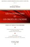 Emmanuel Decaux - Les Nations unies et les droits de l'homme - Enjeux et défis d'une réforme.