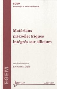Matériaux piézoélectriques intégrés sur silicium - Emmanuel Defaÿ |