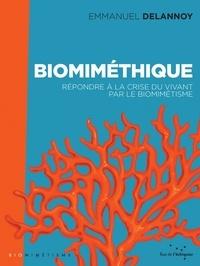 Emmanuel Delannoy - Biomiméthique - Répondre à la crise du vivant par le biomimétisme.