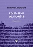 Emmanuel Delaplanche - Louis-René des Forêts : Empreintes.