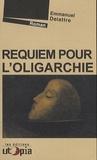 Emmanuel Delattre - Requiem pour l'oligarchie.