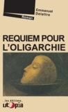 Emmanuel Delattre - Requiem pour l'oligarchie - Roman politique.