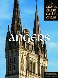 Emmanuel Delmas et Bénédicte Fillion-Braguet - Angers, la grâce d'une cathédrale.