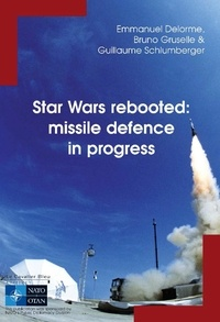 Emmanuel Delorme et Bruno Gruselle - Star Wars rebooted: missile defence in progress.