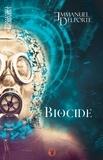 Emmanuel Delporte - Biocide - Un roman écologiste.