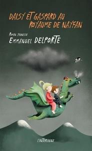 Emmanuel Delporte - Daisy et Gaspard au royaume de Nayfan.