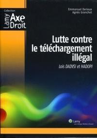Emmanuel Derieux et Agnès Granchet - Lutte contre le téléchargement illégal - Loi Dadvsi et Hadopi.