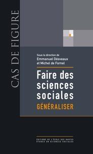 Emmanuel Désveaux et Michel de Fornel - Faire des sciences sociales - Généraliser.