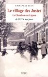 Emmanuel Deun - Le village des Justes - Le Chambon-sur-Lignon, de 1938 à nos jours.