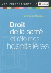 Emmanuel Devreese - Droit de la santé et réformes hopitalières.