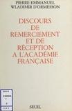 Emmanuel - Discours de remerciement et de réception à l'Académie française.