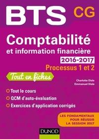 Emmanuel Disle et Charlotte Disle - Comptabilité et information financière 2016-2017 - 2e éd. - Processus 1 et 2 - BTS CG.