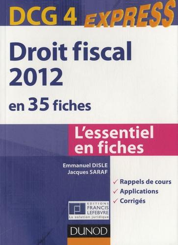Emmanuel Disle et Jacques Saraf - Droit fiscal DCG 4 - En 35 fiches.