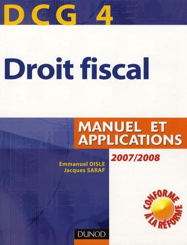 Emmanuel Disle et Jacques Saraf - Droit fiscal DCG4 - Manuel et applications.