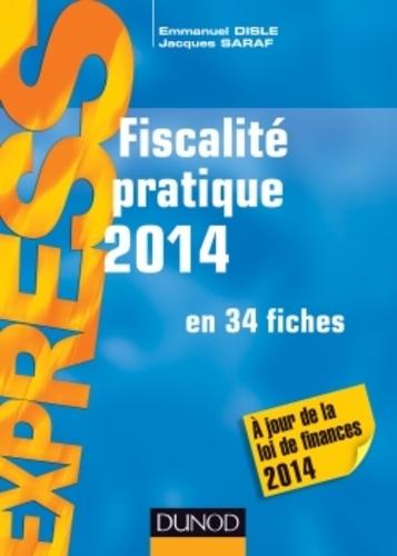 Emmanuel Disle et Jacques Saraf - Fiscalité pratique 2014.