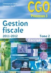 Emmanuel Disle et Jacques Saraf - Gestion fiscale 2011-2012 - Tome 2 - 10e éd. - Corrigés.