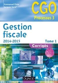 Emmanuel Disle et Jacques Saraf - Gestion fiscale 2014-2015 - Tome 1 - 14e éd. - Corrigés.