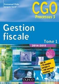 Emmanuel Disle et Jacques Saraf - Gestion fiscale 2014-2015 - Tome 1 - 14e éd. - Manuel.
