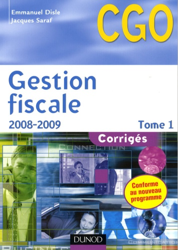 Emmanuel Disle et Jacques Saraf - Gestion fiscale Processus 3 - Corrigés Tome 1.
