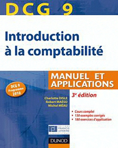 Emmanuel Disle et Robert Maéso - Introduction à la comptabilité DCG 9 - Manuel et applications.