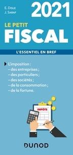 Emmanuel Disle et Jacques Saraf - Le petit fiscal - L'essentiel en bref.