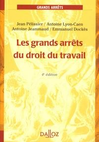 Emmanuel Dockès et Jean Pélissier - Les grands arrêts du droit du travail.