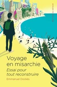 Emmanuel Dockès - Voyage en misarchie - Essai pour tout reconstruire.