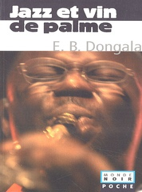 Emmanuel Dongala - Jazz et vin de palme - Et autres nouvelles.