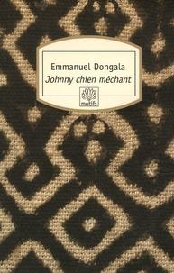 Emmanuel Dongala - Johnny Chien Méchant.