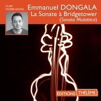Emmanuel Dongala et Sylvère Santin - La sonate à Bridgetower (Sonata Mulattica).