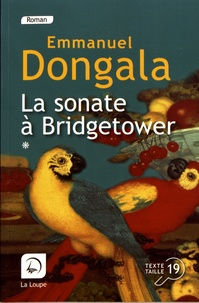 Emmanuel Dongala - La sonate à Bridgetower - (Sonata mulattica) Volume 1.