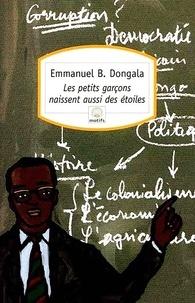Emmanuel Dongala - Les petits garçons naissent aussi des étoiles.