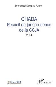 Emmanuel Douglas Fotso - OHADA Recueil de jurisprudence de la CCJA 2014.