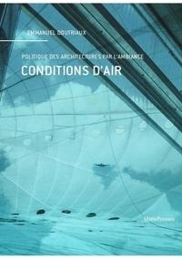 Emmanuel Doutriaux - Conditions d'air - Politique des architectures par l'ambiance.