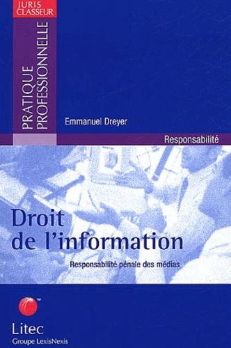 Droit de l'information. Responsabilité pénale des médias - Emmanuel Dreyer