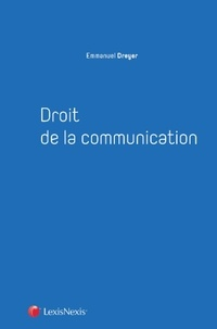 Emmanuel Dreyer - Droit de la communication.