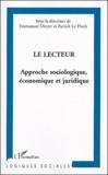 Emmanuel Dreyer et Patrick Le Floch - Le lecteur - Approche sociologique, économique et juridique.