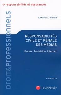 Emmanuel Dreyer - Responsabilités civile et pénale des médias - Presse, Télévision, Internet.