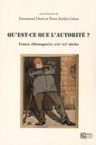 Emmanuel Droit et Pierre Karila-Cohen - Qu'est-ce que l'autorité ? - France-Allemagne(s), XIXe-XXe siècles.