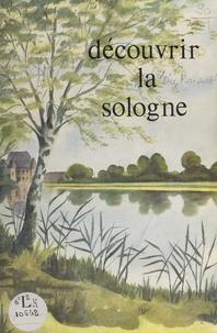 Emmanuel du Ranquet et Thérèse De Gaulle - Découvrir la Sologne.