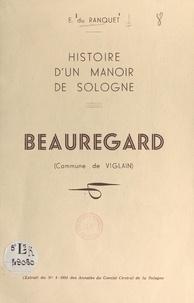 Emmanuel du Ranquet - Histoire d'un manoir de Sologne : Beauregard (commune de Viglain).