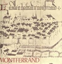 Emmanuel du Ranquet et Henri du Ranquet - Les vieilles pierres de Montferrand d'Auvergne - Château, remparts, église, logis.