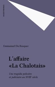 Emmanuel Du Rusquec - L'affaire La Chalotais.