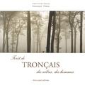 Emmanuel Dubost - Forêt de Tronçais - Des arbres, des hommes.